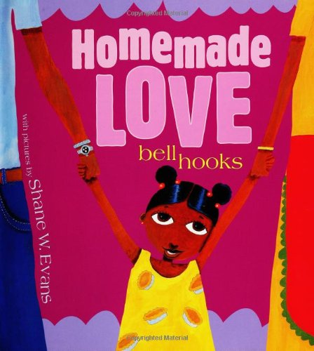 Homemade Love: Picture Book: bell hooks