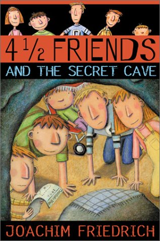9780786806485: 4 1/2 Friends and the Secret Cave