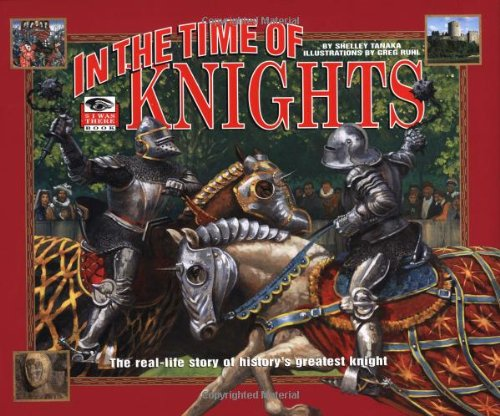9780786806515: In the Time of Knights: The Real-Life History of History's Greatest Knight