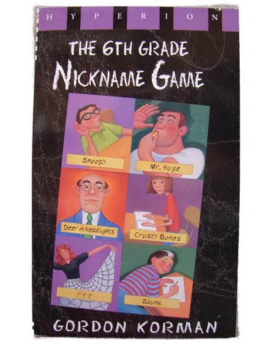9780786807154: The 6th Grade Nickname Game