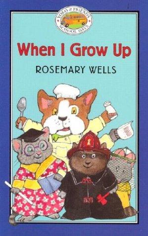 Yoko & Friends School Days: When I Grow Up - Book #12 (Yoko and Friends--School Days): Wells, ...