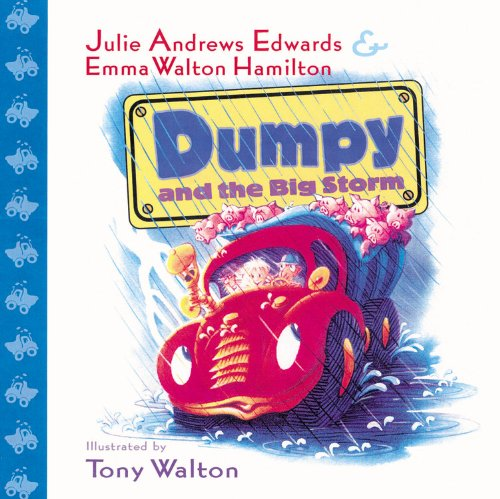 Dumpy and the Big Storm: Julie Andrews Edwards; Emma Walton Hamilton