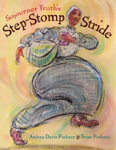 9780786807673: Sojourner Truth's Step-Stomp Stride
