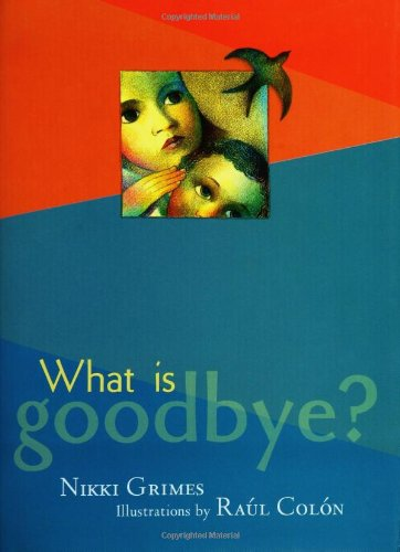 9780786807789: What Is Goodbye?