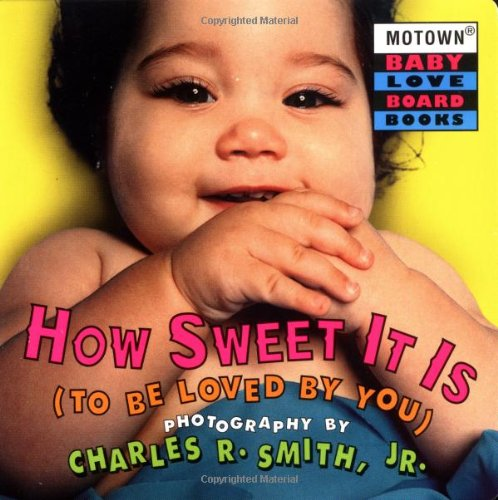 9780786807840: Motown: How Sweet It is to Be Loved by You - Book #3 (Motown Baby Love Board Books, 3)