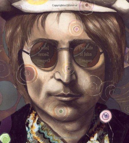 John's Secret Dreams: The John Lennon Story (0786808179) by Doreen Rappaport