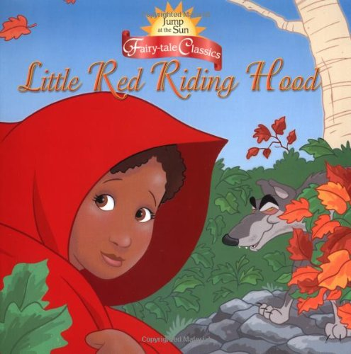 Jump at the Sun: Little Red Riding Hood - Fairy Tale Classics (Jump at the Sun Fairy-Tale Classics)...