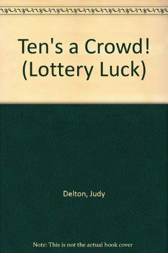 Ten's a Crowd! (Lottery Luck) (0786810203) by Judy Delton