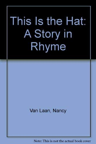 9780786810307: This Is the Hat: A Story in Rhyme