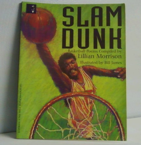 Slam Dunk: Poems About Basketball: Lillian Morrison (Editor),