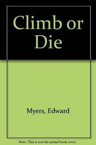 9780786811816: Climb or Die, A Test Of Survival