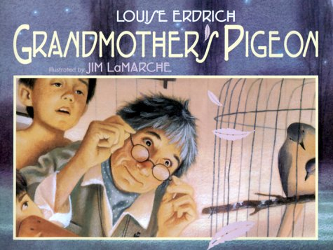 Grandmother's Pigeon: Erdrich, Louise