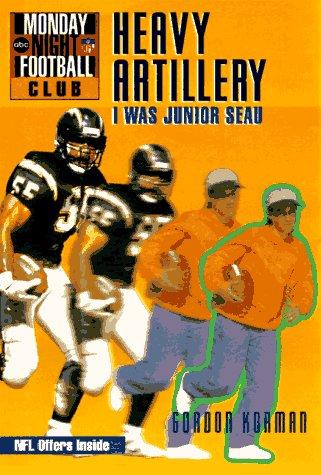 9780786812592: NFL Monday Night Football Club: Heavy Artillery - Book #4: I Was Junior Seau