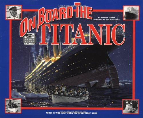 9780786813186: On Board the Titanic: What It Was Like When the Great Liner Sank