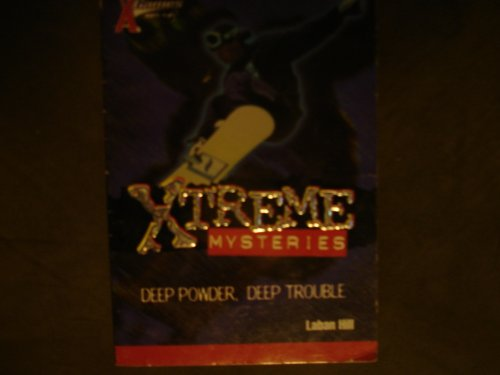 9780786813315: X Games Xtreme Mystery # 1: Deep Powder, Deep Trouble
