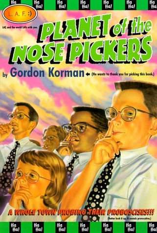 Planet of the Nose Pickers (L.A.F. Books) (078681344X) by Gordon Korman