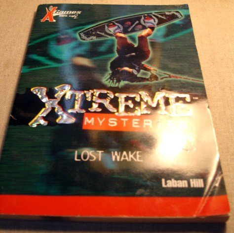 The Lost Wake Games (Xtreme Mysteries): Lsban Hall, Lsban