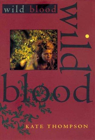 Wild Blood (Switchers): Thompson, Kate