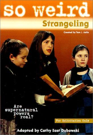 So Weird #4 Strangeling (0786814314) by Cathy East Dubowski