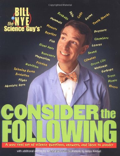 9780786814435: Bill Nye the Science Guy's Consider the Following: A Way Cool Set of Science Questions, Answers, and Ideas to Ponder