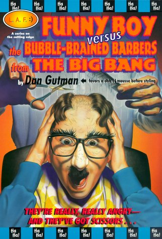 Funny Boy Versus the Bubble-Brained Barbers from the Big Bang (L.a.F. Books): Dan Gutman