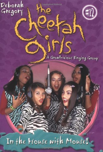 9780786814787: In the House with Mouse! (Cheetah Girls)