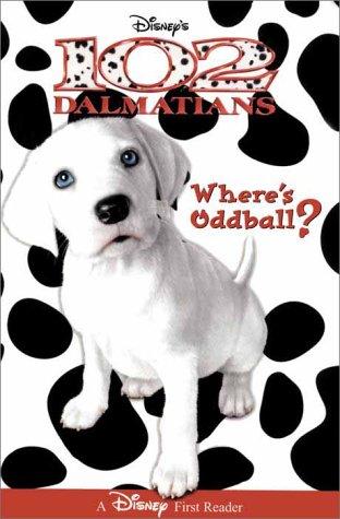 9780786814794: Disney's 102 Dalmatians: Where's Oddball? (A Disney first reader)