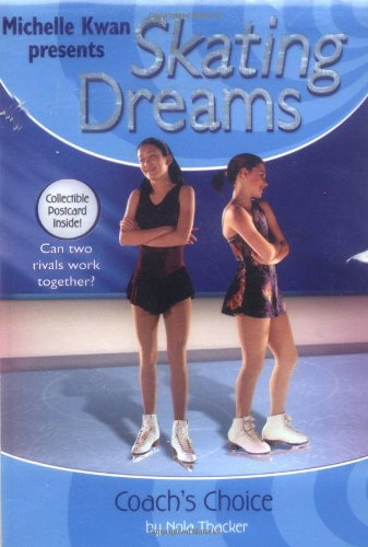 9780786815715: Skating Dreams #6: Coach's Choice Skating Dreams: Coach's Choice - Book #6: Michelle Kwan Presents
