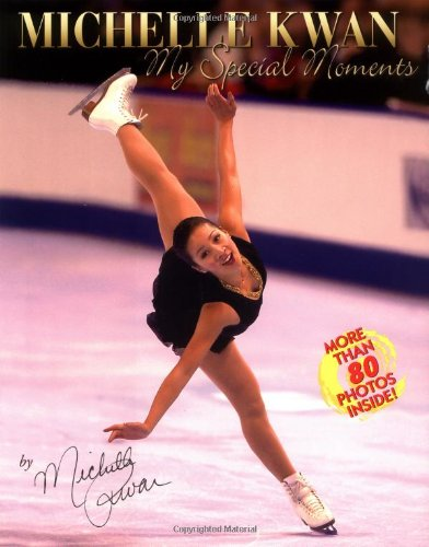 Michelle Kwan: My Special Moments: Kwan, Michelle