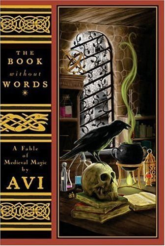 Book Without Words, The: A Fable of: Avi