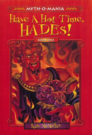 9780786816644: Myth-O-Mania: Have a Hot Time, Hades! - Book #1