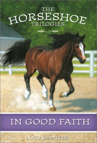 In Good Faith (Horseshoe Trilogies #4): Daniels, Lucy