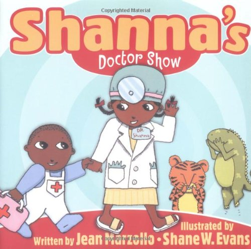 Shanna's Doctor Show (Welcome to the Shanna Show) (9780786817603) by Jean Marzollo