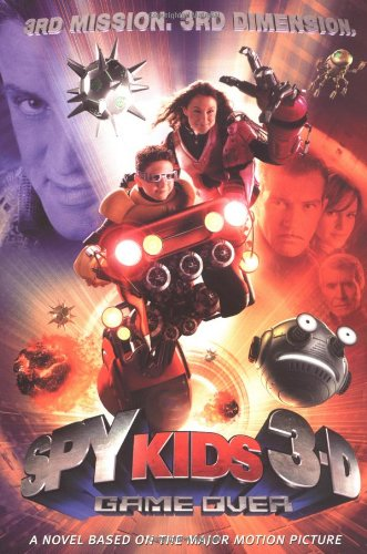 9780786817627: Spy Kids 3-D: Game Over: The Official Movie Scrapbook - Junior Novel