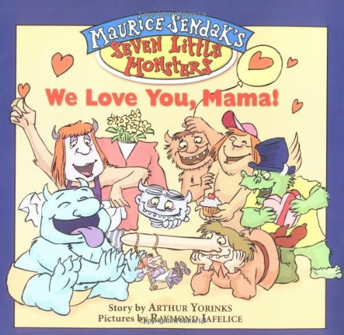 9780786817764: We Love You, Mama! (Maurice Sendak's Seven Little Monsters)