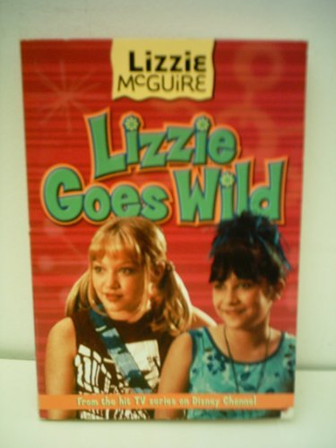 Lizzie Goes Wild [Paperback] [Jan 01, 2002]: Based on the