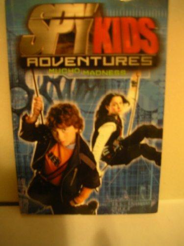 9780786817924: Spy Kids Adventures #3: Mucho Madness (Scholastic Ed.): Spy Kids Adventures #3: Mucho Madness