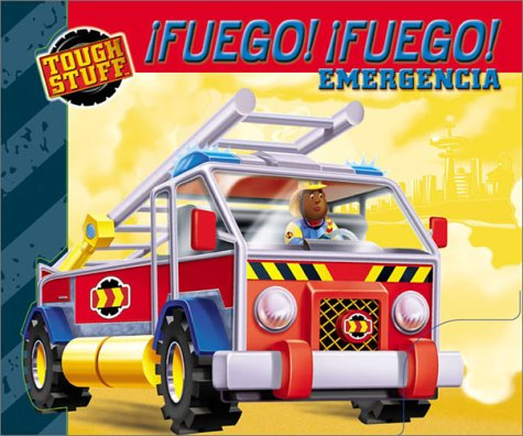 9780786819485: Tough Stuff: Fuego! Fuego! Emergencia (Spanish Edition)