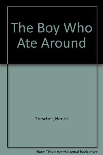 9780786820115: The Boy Who Ate Around
