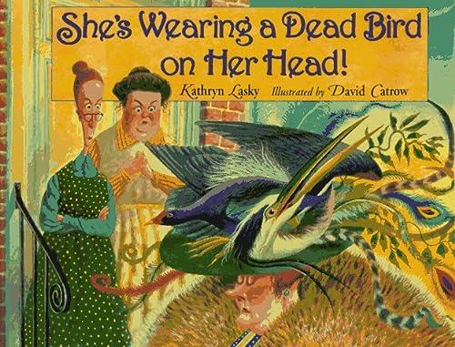 9780786820528: She's Wearing a Dead Bird on Her Head!: She's Wearing a Dead Bird On Her Head