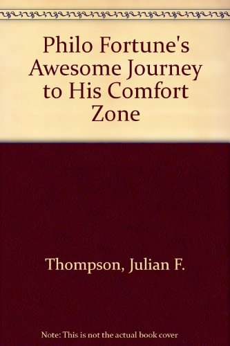 9780786820542: Philo Fortune's Awesome Journey to His Comfort Zone