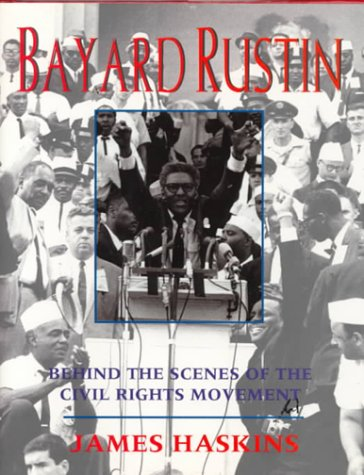 Bayard Rustin: Behind the Scenes of the Civil Rights Movement: Haskins, Jim