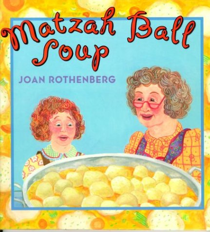 Matzah Ball Soup: Rothenberg, Joan
