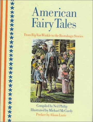 American Fairy Tales: From Rip Van Winkle to the Rootabaga Stories: Michael McCurdy