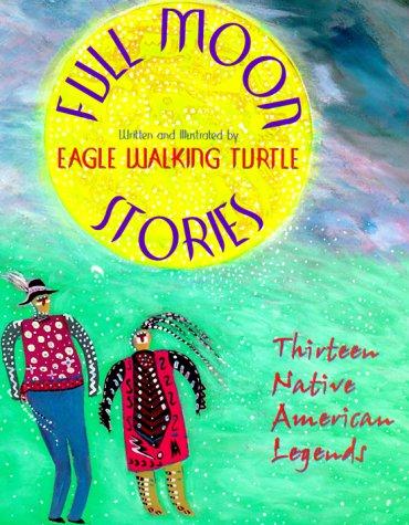 Full Moon Stories: Turtle, Eagle-Walking