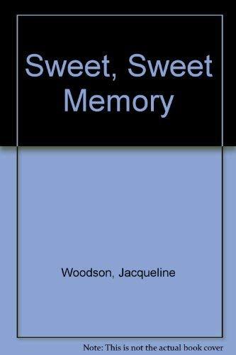 Sweet, Sweet Memory: Woodson, Jacqueline
