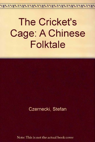 9780786822348: The Cricket's Cage: A Chinese Folktale