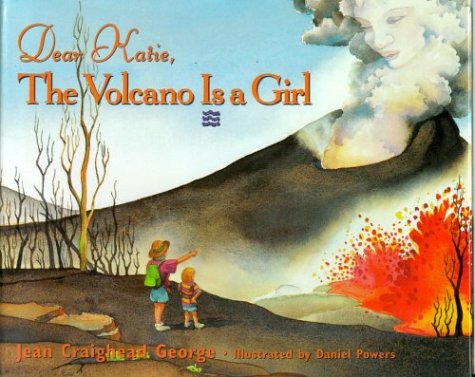 9780786822546: Dear Katie, the Volcano is a Girl