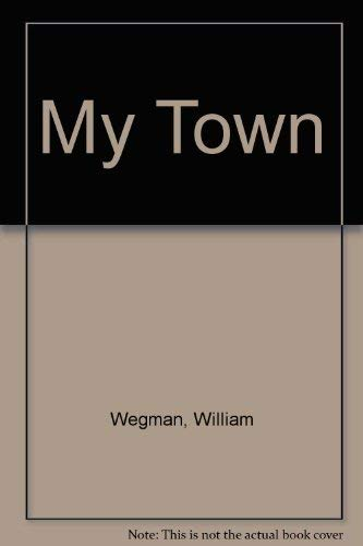 9780786823604: William Wegman My Town /Anglais