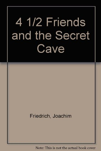 9780786824199: 4 1/2 Friends and the Secret Cave